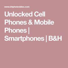 Unlocked Cell Phones & Mobile Phones | Smartphones | B&H Best Jewelry Cleaner, Mobile Phones, Smartphone