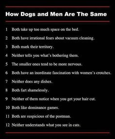 HOW DOGS AND MEN ARE THE SAME :)#Repin By:Pinterest++ for iPad#