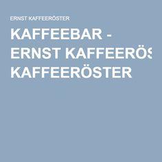 KAFFEEBAR - ERNST KAFFEERÖSTER