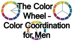 Psychology : The Color Wheel | Color Coordination for Men