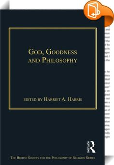 God, Goodness and Philosophy    :  Does belief in God yield the best understanding of value? Can we provide transcendental support for key moral concepts? Does evolutionary theory undermine or support religious moralities? Is divine forgiveness unjust? Can a wholly good God understand evil? Should philosophy of religion proceed in a faith-neutral way?  Public and academic concerns regarding religion and morality are proliferating as people wonder about the possibility of moral reassura...