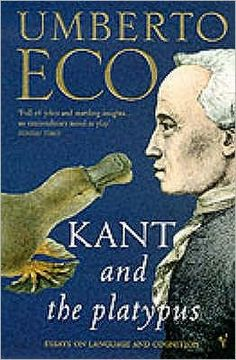 kant and the platypus essay on language and cognition Kant and the platypus: essays on language and cognition von umberto ecco bei abebooksde - isbn 10: 0151004471 - isbn 13: 9780151004478 - harcourt brace international - 1999 - hardcover.