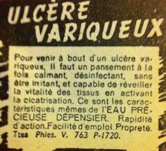 """""""Pour venir à bout d'un ulcère variqueux (…) l'EAU PRECIEUSE DEPENSIER""""."""