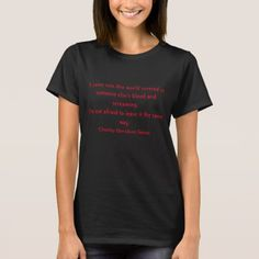 I'm not afraid to leave it the same way. T-Shirt