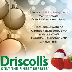 Join our #DriscollsCraft holiday twitter party to #win tons of berries! Tuesday, Nov 27th at 2pm ET