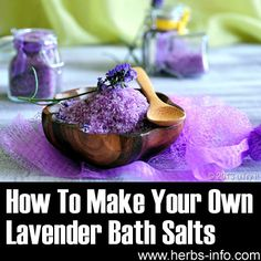 ❤ How To Make Your Own Lavender Bath Salts ❤