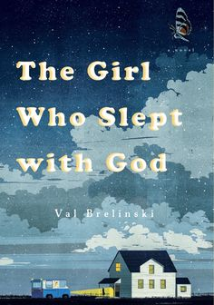 The Girl Who Slept with God by Val Brelinski.   book review, fiction, novel, Idaho