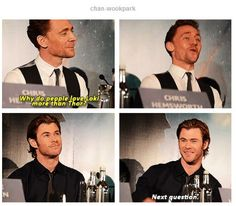 """Yes! Loki is awesome! Chris is like,""""No, NO! I will not answer that because it's NOT true!"""" Keep telling yourself that, Chris."""