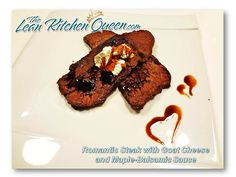 Romantic Steak With Goat Cheese and Maple-Balsamic Sauce