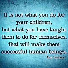 Parenting quote by Ann Landers