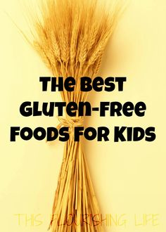 the best gluten-free foods for kids