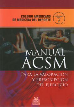ACSM - Manual ACSM Para la Valoración y Prescripción del Ejercicio