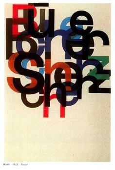 "Designer: Kurt Wirth Object: 1973 Poster Info: Swiss graphic designer. Wrote :Drawing, a Creative Process"" ""Typography"" by Friedrich Friedl, Nicolaus Ott, Bernard Stein"