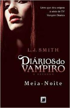 DIARIOS DO VAMPIRO - O RETORNO - MEIA-NOITE - Livro 7