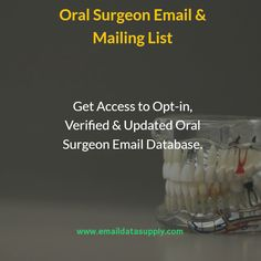Our well researched Oral Surgeon Email database could be at your serve. We can customize the Contact Lists based requirements and target geography so that you could directly reach the right in-boxes to meet your attainment.