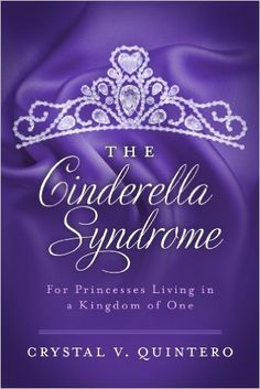 The Cinderella Syndrome explores why some of us have chosen to live in our own castles of serenity. If you are one of these princesses this book will help you to explore why you are still single and why you do not have to apologize for it.    Amazon.com: The Cinderella Syndrome: For Princesses Living in a Kingdom of One eBook: Crystal V. Quintero: Kindle Store