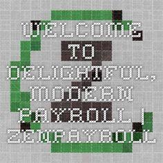 Welcome to delightful, modern payroll   ZenPayroll