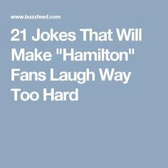 "21 Jokes That Will Make ""Hamilton"" Fans Laugh Way Too Hard"