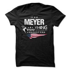If your name is MEYER then this is just for you https://www.sunfrog.com/Names/If-your-name-is-MEYER-then-this-is-just-for-you-29824157-Guys.html?46568