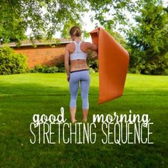 Good Morning Stretching Sequence || lushiouslifts.com