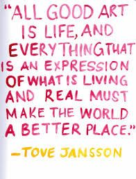 Painted quote from Tove Jansson on art. Painting Quotes, Art Quotes, Love Quotes, Funny Quotes, Favorite Words, Favorite Quotes, What Is Living, Inspirational Thoughts, Inspiring Quotes