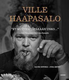 Kauko Röyhkä: Ville Haapasalo, Et muuten usko tätäkään