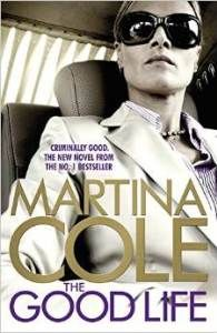 Vote for The Good Life by Martina Cole on thebookchart.com here: http://www.thebookchart.com/good-life-martina-cole/