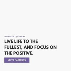living life to the fullest and focusing on the positive Cancer diagnosis is a very scary diagnosis, but we can still fight it by focusing on living the life to its fullest every day i grew up with this core thought ingrained in my mind.