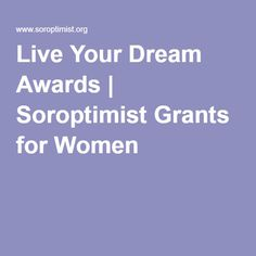 Live Your Dream Awards | Soroptimist Grants for Women