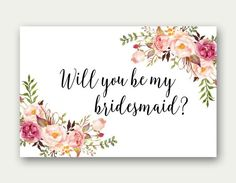 Will You Be My Bridesmaid, Printable Bridesmaid Card, Bridesmaid Proposal Card, Floral Bridesmaid Printable, Floral Bridesmaid Card by TheSunshineGarden on Etsy https://www.etsy.com/listing/268677006/will-you-be-my-bridesmaid-printable