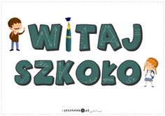 Witaj szkoło - napis - Printoteka.pl Back To School, Kindergarten, Classroom, Education, Logos, Poster, Class Room, First Day Of School, Kindergartens