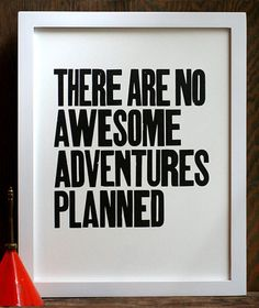 """""""There Are No Awesome Adventures Planned"""" Letterpress Print 