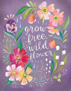 """Bring some inspirational words to your walls with the """"Grow Free, Wild Flower"""" Wheatpaste Wall Art from GreenBox Art. This removable and fabric-based wall sticker features the statement """"grow free, wild flower"""" over a purple floral backdrop. Daisy Art, Watercolor Quote, Tattoo Watercolor, Acrylic Artwork, Illustrations, Wild Flowers, Exotic Flowers, Fresh Flowers, Purple Flowers"""
