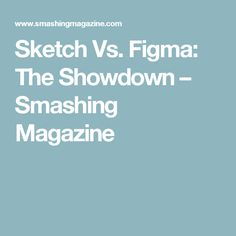 Sketch Vs. Figma: The Showdown – Smashing Magazine