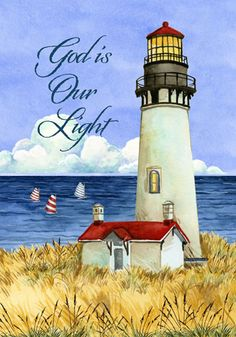 - God Is Our Light ~ Like the beacon from a distant lighthouse guides ships to safety, Gods light will guide you to everlasting happiness.