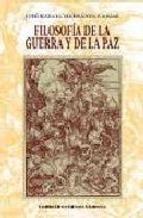 Filosofía de la guerra y de la paz / J. Rafael Hernández Arias