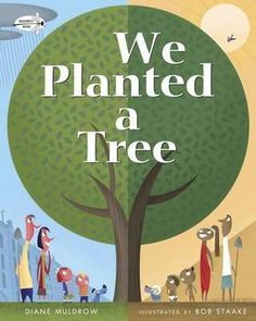 Sprouts Bookshelf: We Planted a Tree by Diane Muldrow - people all around the globe love trees, and this lively picture book shows exactly why! Random House, Preschool Books, Book Activities, Sorting Activities, Science Books, Best Children Books, Childrens Books, Kid Books, Library Books
