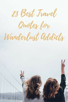 Best Travel Quotes for Wanderlust Addicts and Globetrotters - Hepcat Hannah…