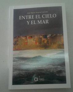 ENTRE EL CIELO Y EL MAR    Nuevo libro en nuestras estanterías ven a Kiosco, puedes llevártelo por 12,00€