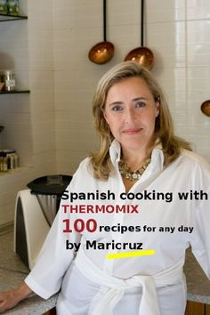 Spanish cooking with Thermomix: 100 recipes for any day b…