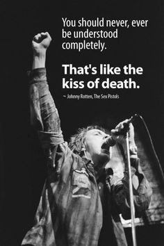 This is another picture of the Sex Pistols, a band that has had a large influence on the punk culture. The quote that can be see shows the ideology of the band with is the same as the punk ideology. Kiss Band, Punk Rock Quotes, Johnny Rotten, Kiss Of Death, Music Mood, Celebration Quotes, Music Memes, Name Writing, Aesthetic Pictures
