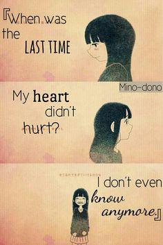 trad: Quand est-ce la dernière fois que mon coeur a-t-il été blessé? Je ne sais même plus.