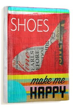 Artehouse Shoes Make Me Happy Bamboo Wood Sign Ballerinas, Vintage Wood Signs, Wooden Signs, Shoe Wall, Closet Wall, Shoe Boutique, Wood Plaques, Pumps, New Wall