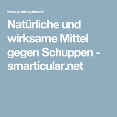 Natürliche und wirksame Mittel gegen Schuppen - smarticular.net