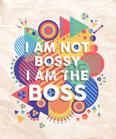 I am not a bossy boss colorful typography Poster Inspire hipster motivation quote design background  Stock Vector