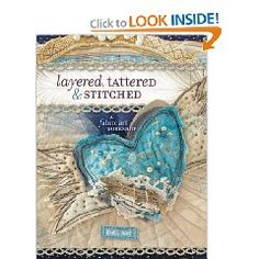 Layered, Tattered & Stitched ....another book that has given me an endless amount of inspiration ~ Gabrielle