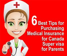 6 Best Tips for Purchasing Medical Insurance for Canada Super Visa | Immigration & Visa Guides #Canada #Supervisa #insurance