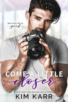 #Release #Blitz - Come a Little Closer by Kim Karr!! #ContemporaryRomance #books #booklovers