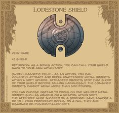 Homebrewing items Lodestone Shield - An experimental prototype from an unknown inventor. This large magnetic shield is lighter than it looks. The hairs on your arm stand on end as you hold it. Dungeons And Dragons Homebrew, D&d Dungeons And Dragons, Character Concept, Character Art, Character Design, Fantasy Weapons, Fantasy Rpg, Magia Elemental, Pen & Paper