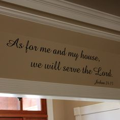 """As for me and my house, we will serve the Lord. Joshua 24:15     This decal measures approximately 11"""" tall x 41.5"""" wide and is available in all our colors (black is assumed if not specified). Convo me if you need an alternate size."""